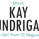 MEET KAY LUNDRIGAN: The Girl From El Segundo
