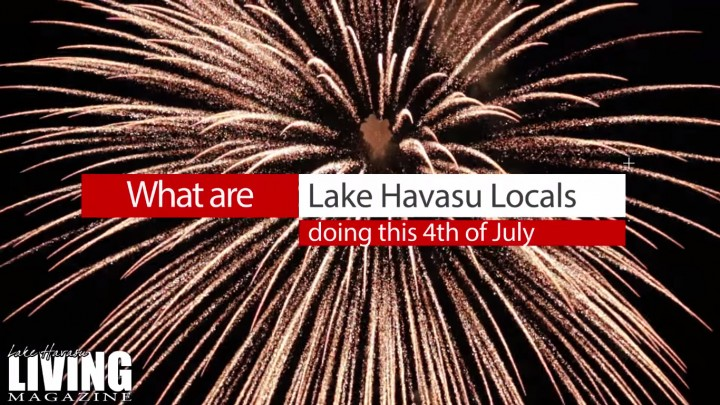 What are Havasu Locals Doing this 4th of July?