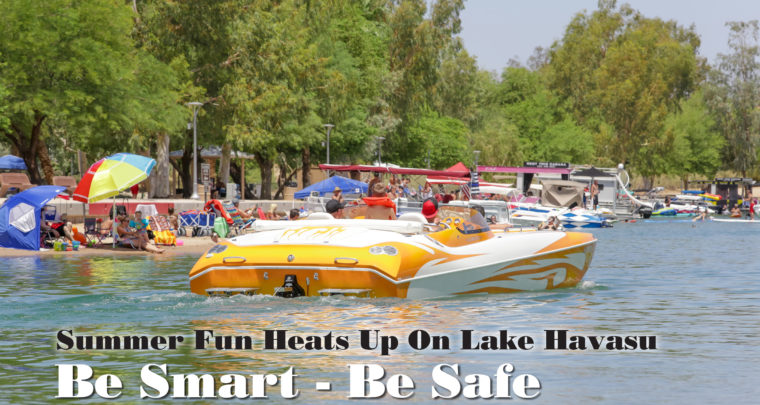 Summer Fun Heats Up On Lake Havasu—Be Smart—Be Safe